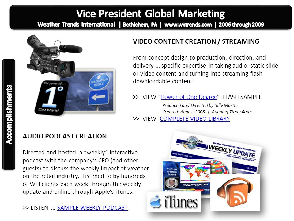 VIDEO CONTENT CREATION / STREAMING From concept design to production, direction, and delivery … specific expertise in taking audio, static slide or video content and turning into streaming flash downloadable content.