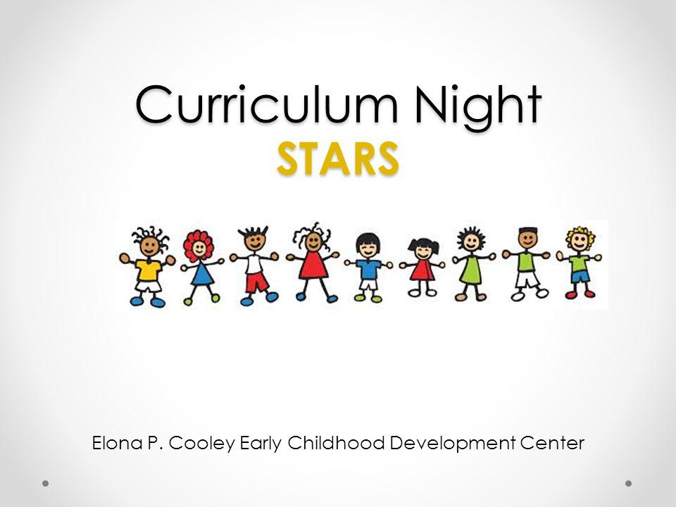 Curriculum Night STARS Elona P. Cooley Early Childhood Development Center