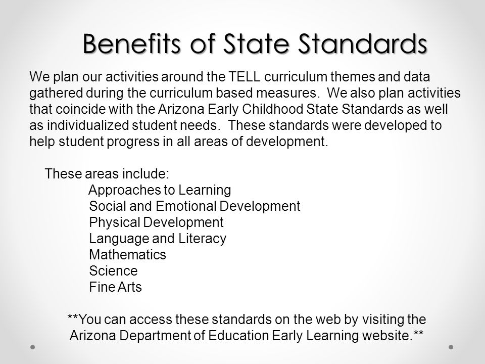 We plan our activities around the TELL curriculum themes and data gathered during the curriculum based measures.