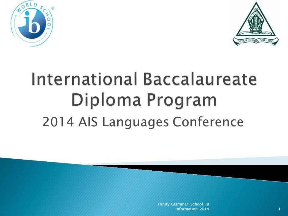 2014 AIS Languages Conference Trinity Grammar School IB Information 20141