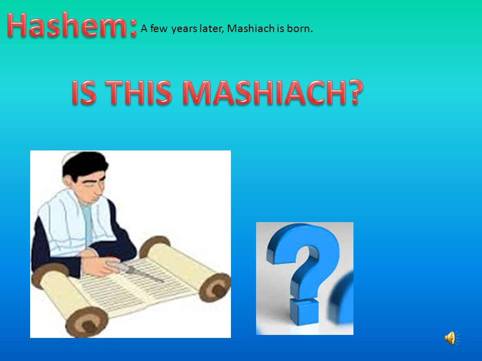 Do we mention Mashiach when we Daven? (Give 1 example). CORRECTINCORRECT