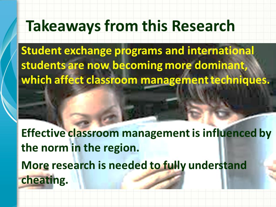 Takeaways from this Research Student exchange programs and international students are now becoming more dominant, which affect classroom management techniques.