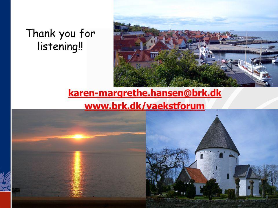 karen-margrethe.hansen@brk.dk www.brk.dk/vaekstforum Thank you for listening!!