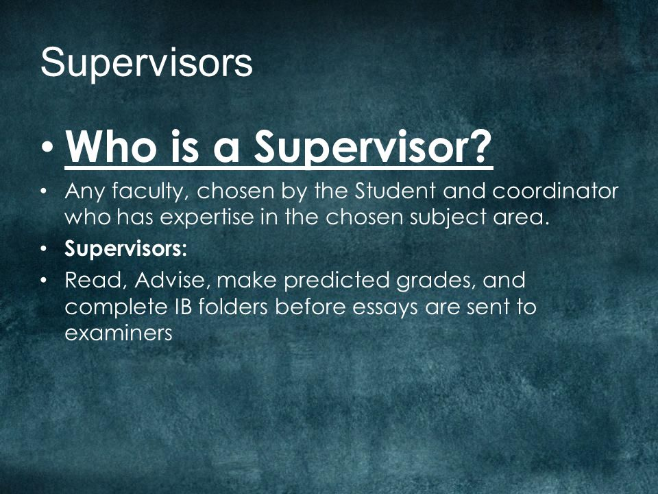 Supervisors Who is a Supervisor.