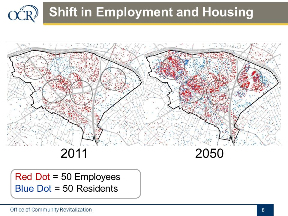 Office of Community Revitalization Shift in Employment and Housing 20112050 Red Dot = 50 Employees Blue Dot = 50 Residents 8
