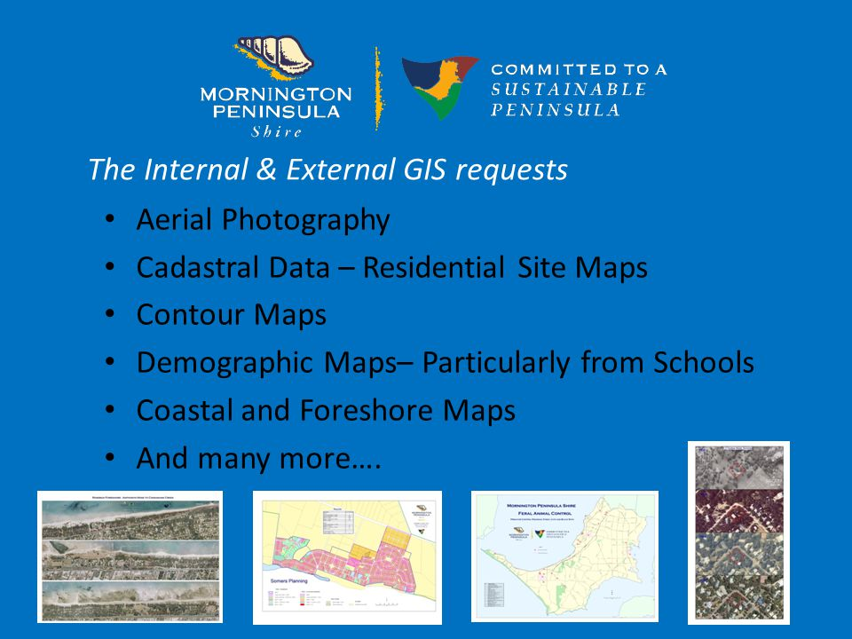 What the Councillors wanted to see Aerial Photography Land Information Building Information Community Services Tourism details And many other things GIS and Councillors