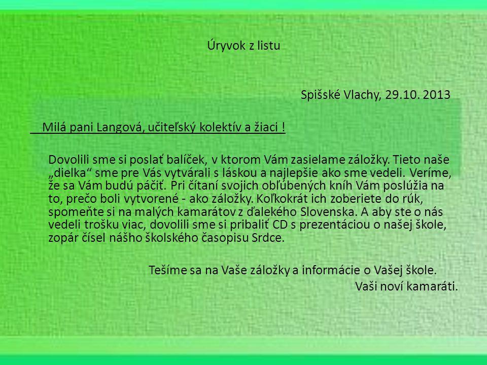 Úryvok z listu Spišské Vlachy, 29.10. 2013 Milá pani Langová, učiteľský kolektív a žiaci .