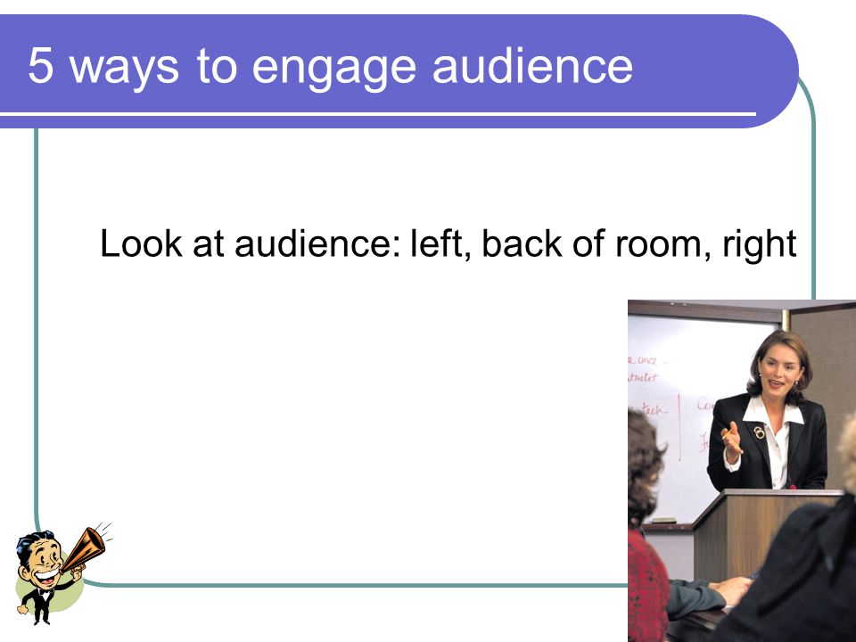 21 5 ways to engage audience Avoid visual overload minimize symbols use images, icons instead