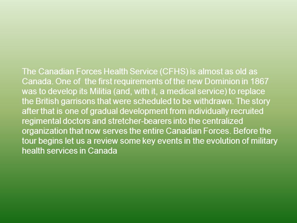 The Canadian Forces Health Service (CFHS) is almost as old as Canada.