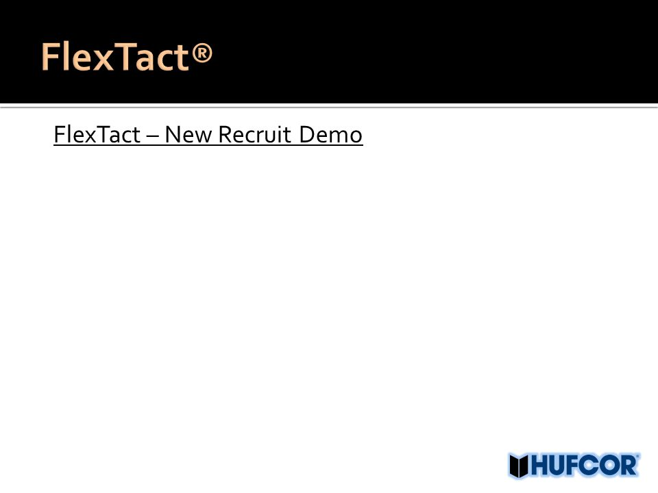 FlexTact – New Recruit Demo