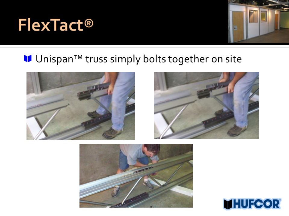 Unispan™ truss simply bolts together on site