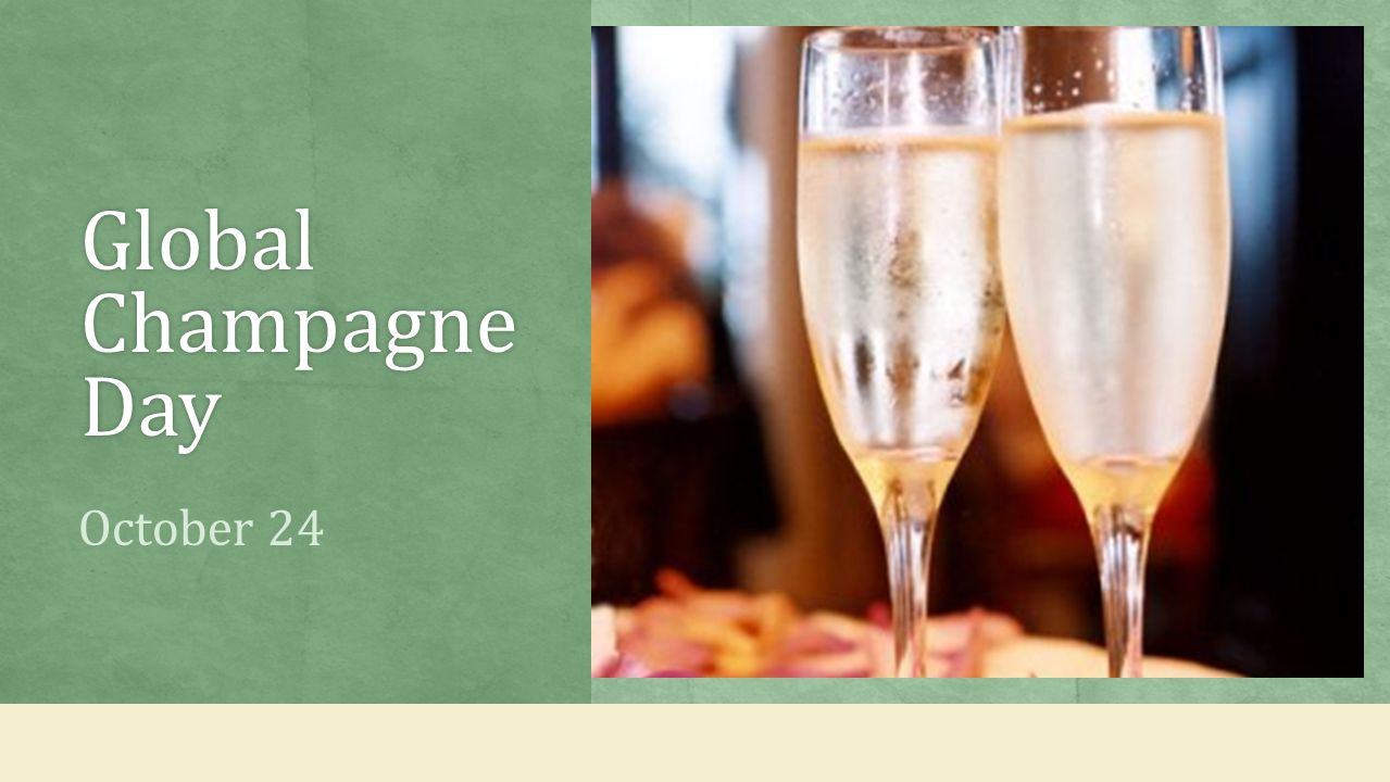 Global Champagne Day October 24