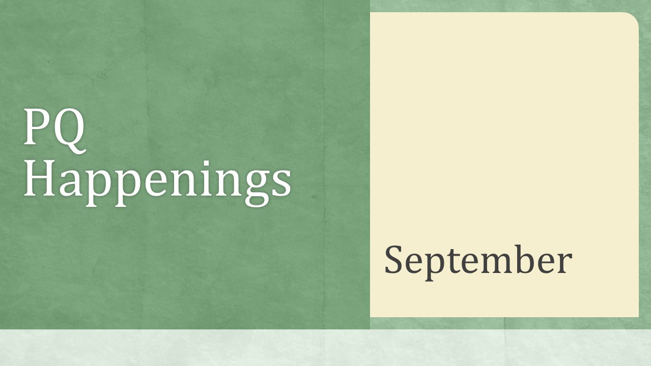 PQ Happenings September