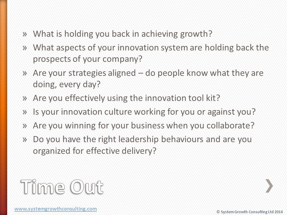 » What is holding you back in achieving growth? » What aspects of your innovation system are holding back the prospects of your company? » Are your st