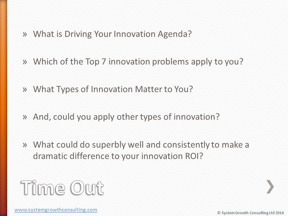 » What is Driving Your Innovation Agenda? » Which of the Top 7 innovation problems apply to you? » What Types of Innovation Matter to You? » And, coul