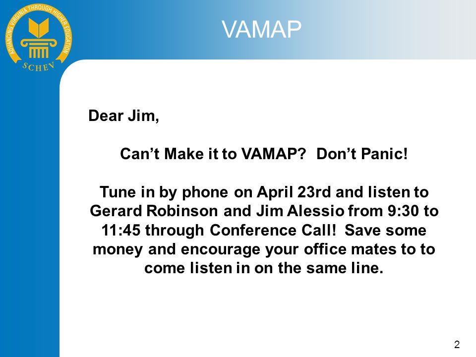2 VAMAP Dear Jim, Can't Make it to VAMAP. Don't Panic.