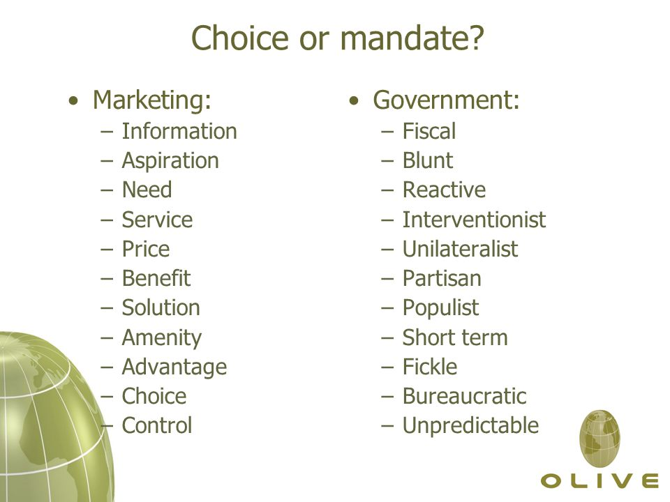 Choice or mandate.