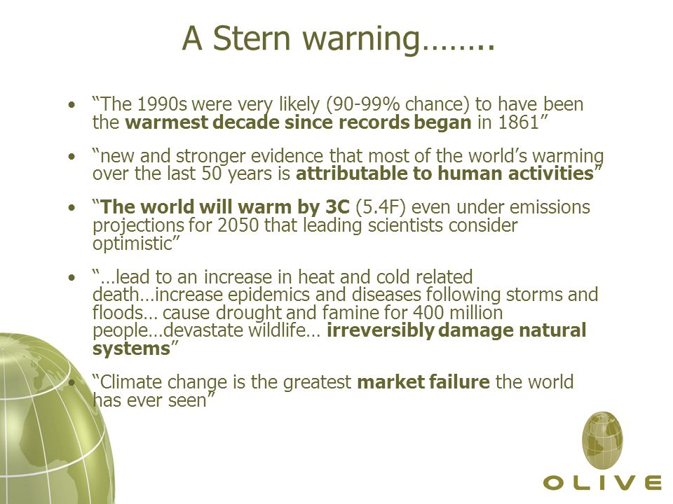 """A Stern warning…….. """"The 1990s were very likely (90-99% chance) to have been the warmest decade since records began in 1861"""" """"new and stronger evidenc"""