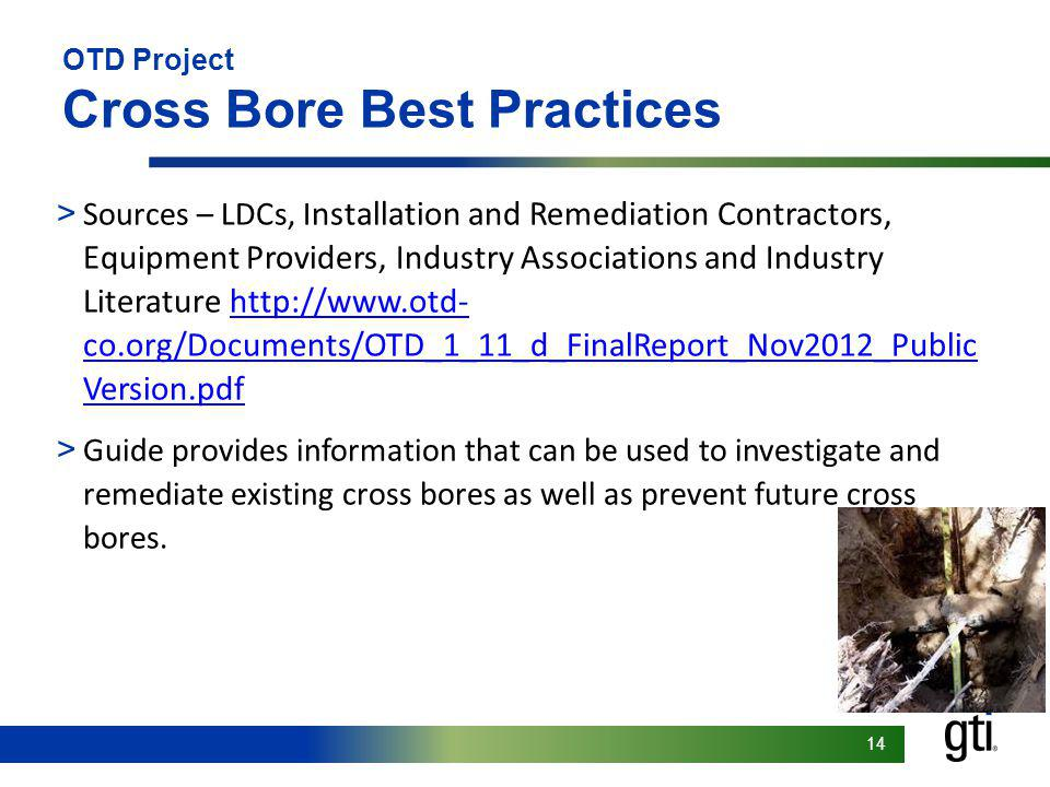 14 OTD Project Cross Bore Best Practices > Sources – LDCs, I nstallation and Remediation Contractors, Equipment Providers, Industry Associations and I