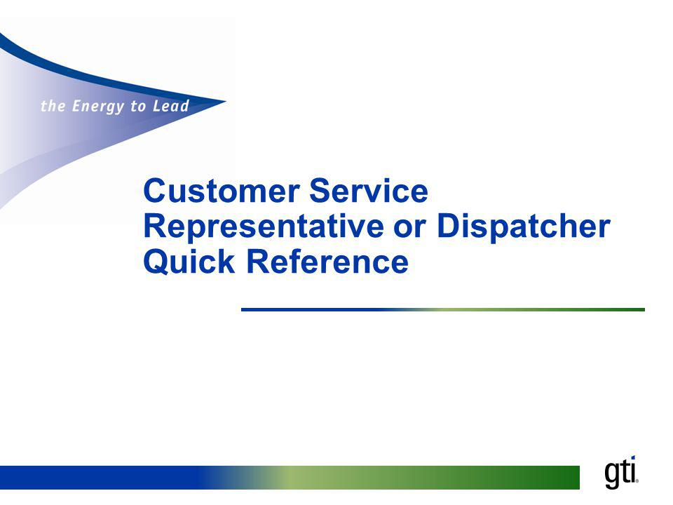 Customer Service Representative or Dispatcher Quick Reference