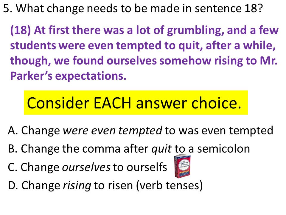 5.What change needs to be made in sentence 18. A.