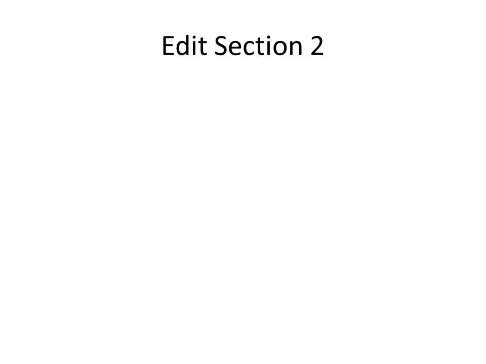 Edit Section 2