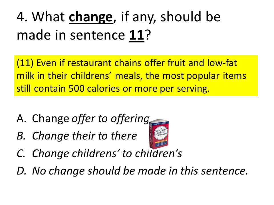 4.What change, if any, should be made in sentence 11.