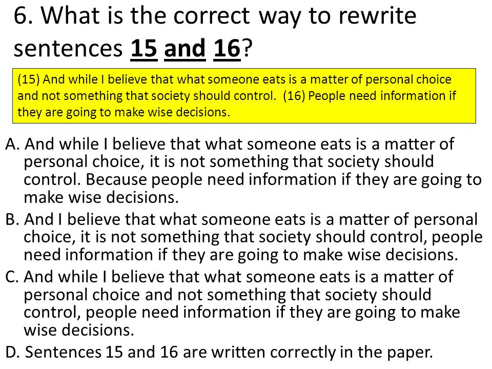 6.What is the correct way to rewrite sentences 15 and 16.