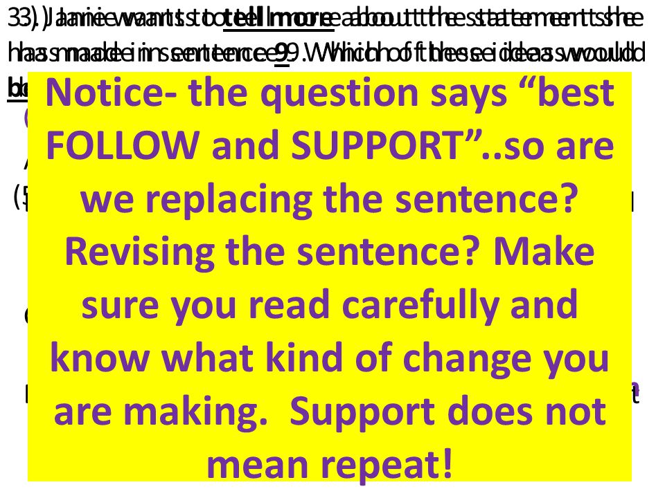 3.) Janie wants to tell more about the statement she has made in sentence 9.