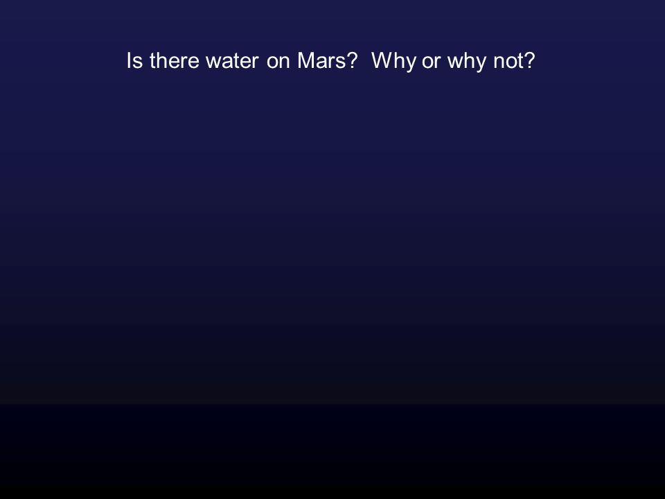 Is there water on Mars Why or why not