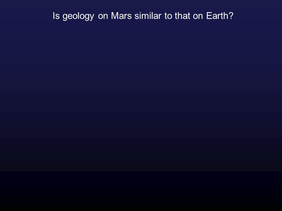 Is geology on Mars similar to that on Earth