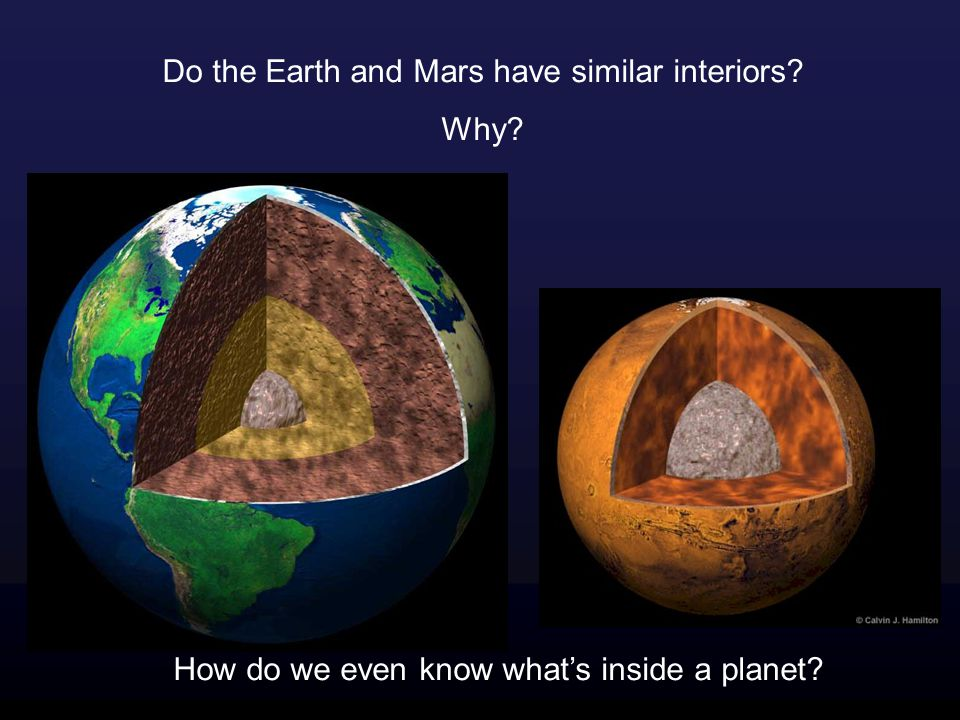 Do the Earth and Mars have similar interiors Why How do we even know what's inside a planet