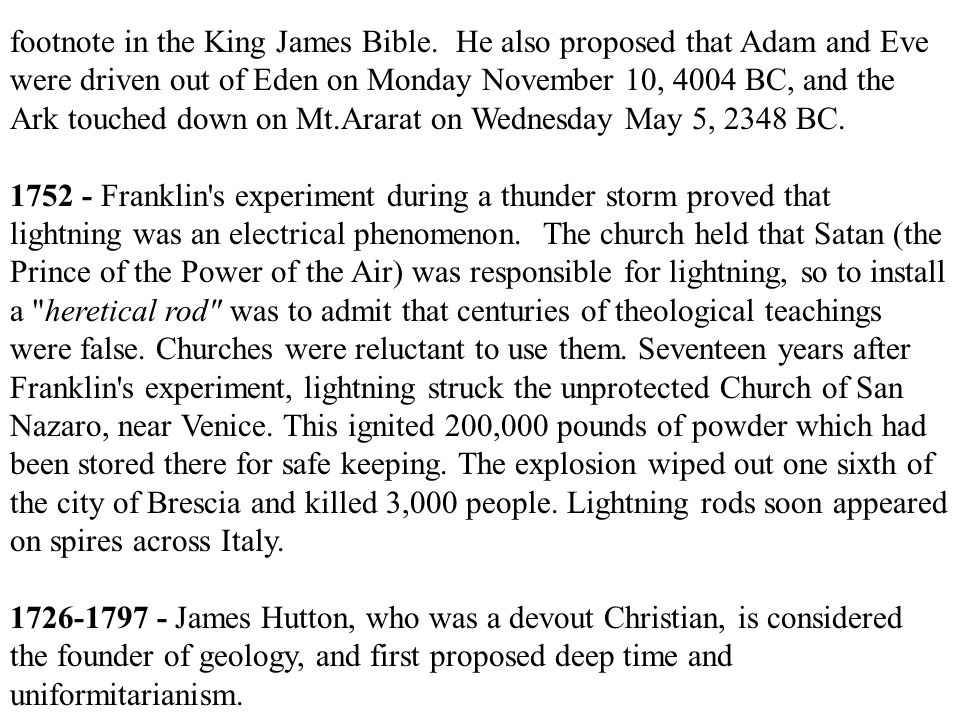 footnote in the King James Bible. He also proposed that Adam and Eve were driven out of Eden on Monday November 10, 4004 BC, and the Ark touched down