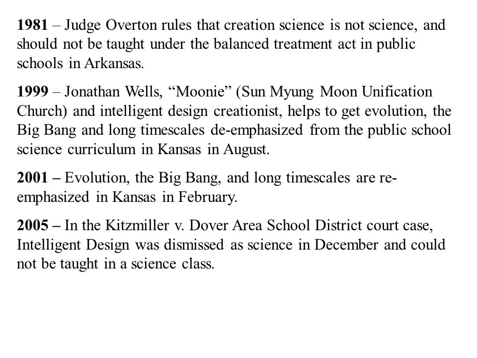 1981 – Judge Overton rules that creation science is not science, and should not be taught under the balanced treatment act in public schools in Arkans
