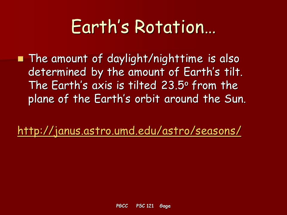 PGCC PSC 121 Gage Earth's Revolution… The motion of the Earth in its orbit around the Sun is an ellipse, not a circle.