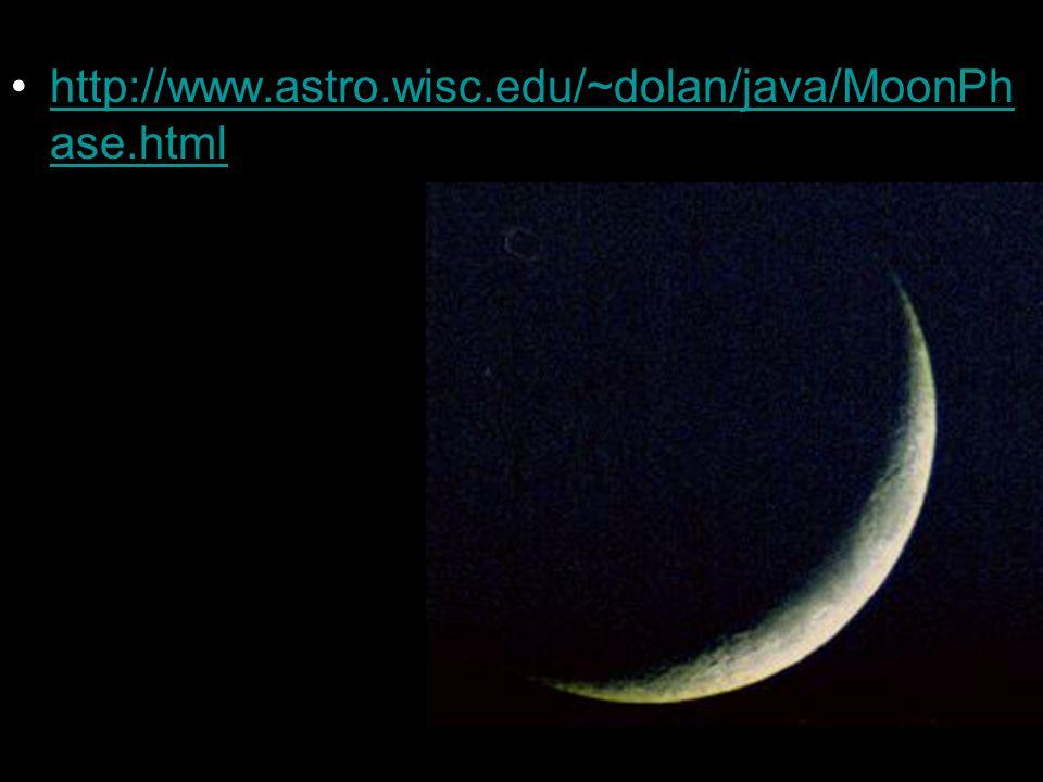 http://www.astro.wisc.edu/~dolan/java/MoonPh ase.htmlhttp://www.astro.wisc.edu/~dolan/java/MoonPh ase.html