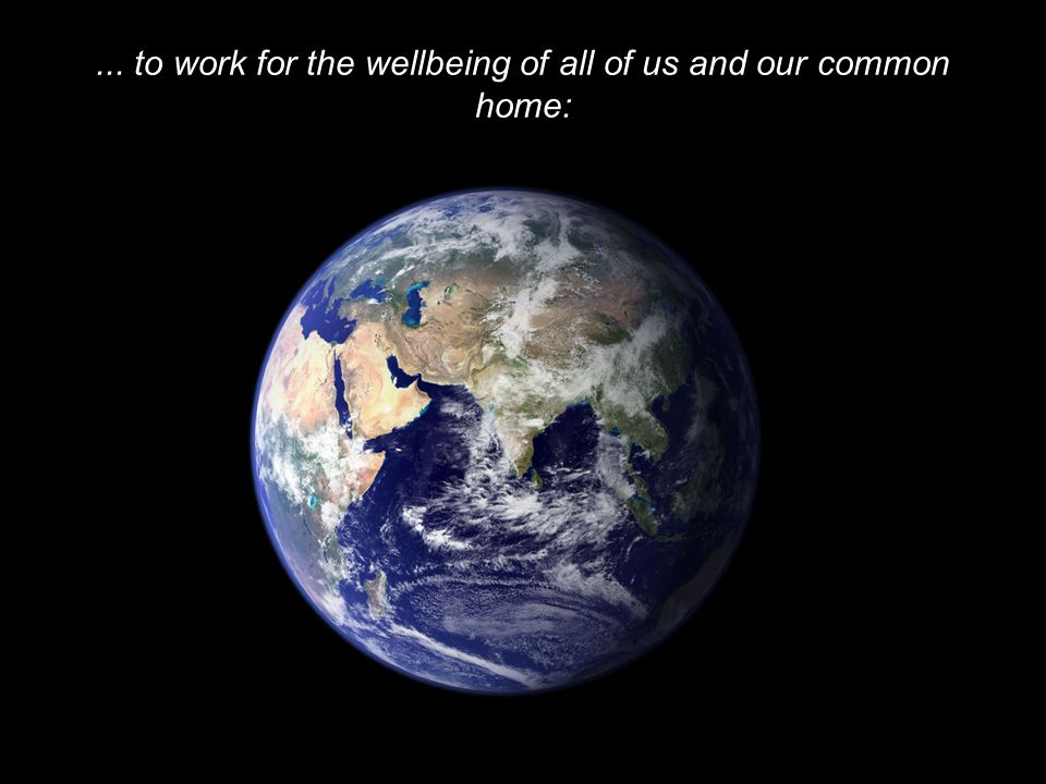 E A R T H C H A R T E R I N T E R N A T I O N A L... to work for the wellbeing of all of us and our common home: