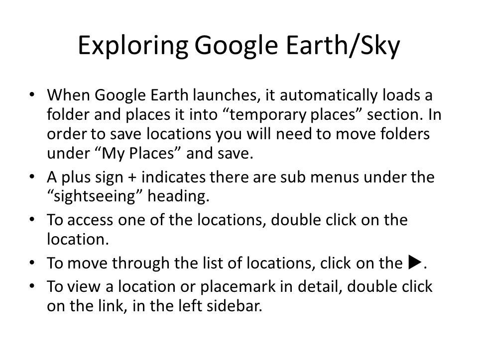 The Google Earth Toolbar Full Screen Create a Place mark Add Polygon Add Path Add Image overlay Add ruler Earth day view Switching Views Printer View in Google Maps
