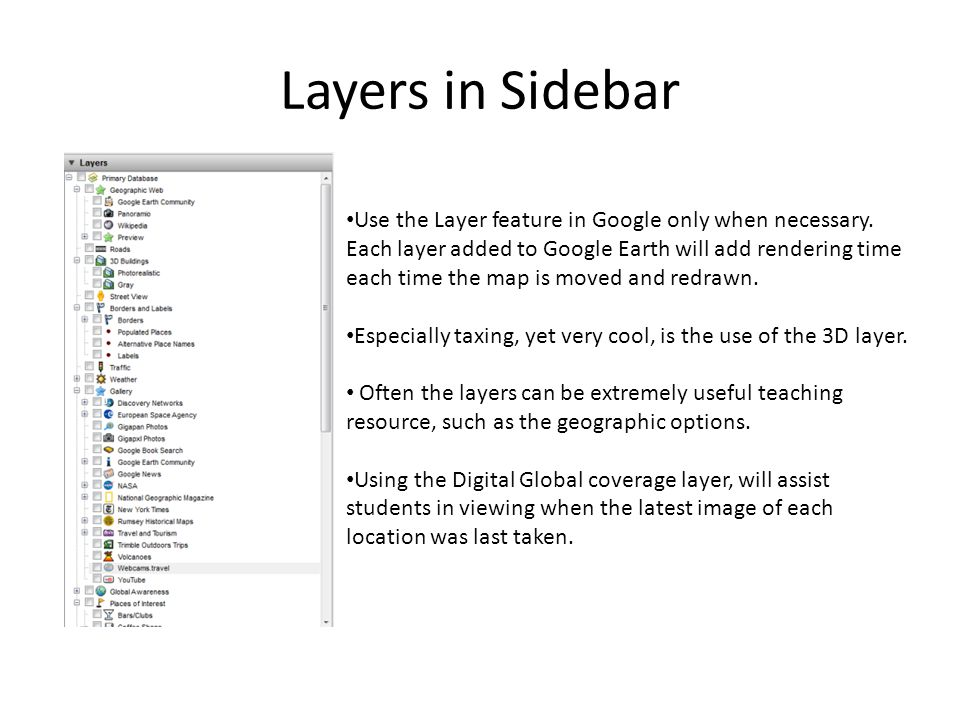 Layers in Sidebar Use the Layer feature in Google only when necessary.