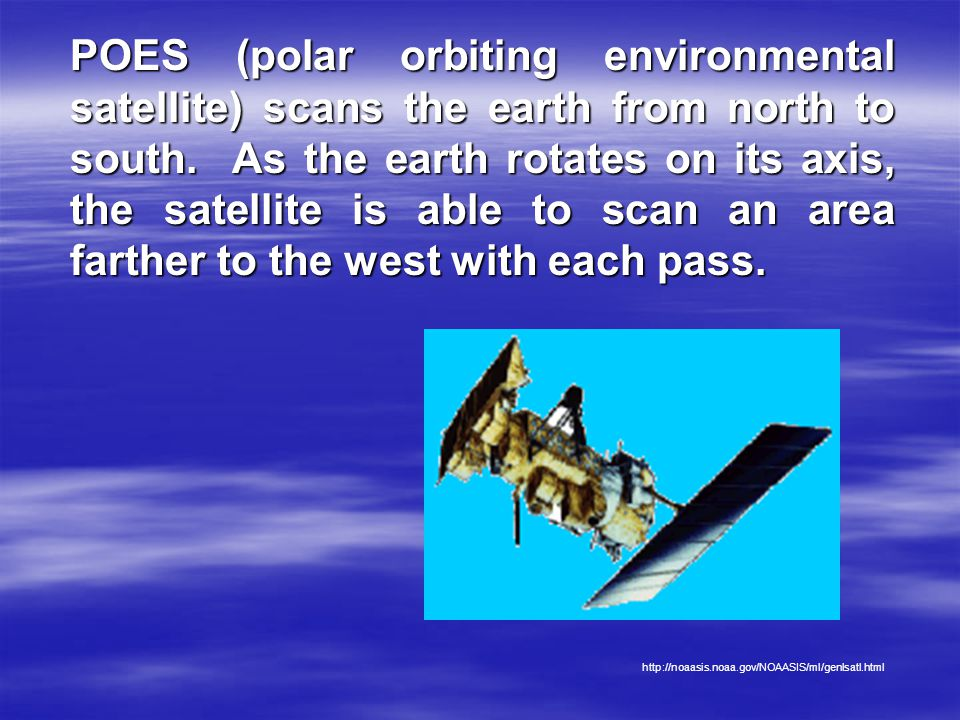 Scientists use the information that they acquire from Space for geology studies, agriculture studies, meteorology, etc.