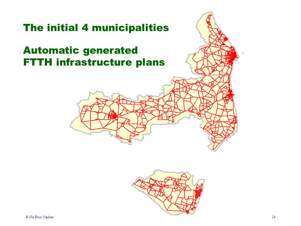 © Ole Brun Madsen24 The initial 4 municipalities Automatic generated FTTH infrastructure plans