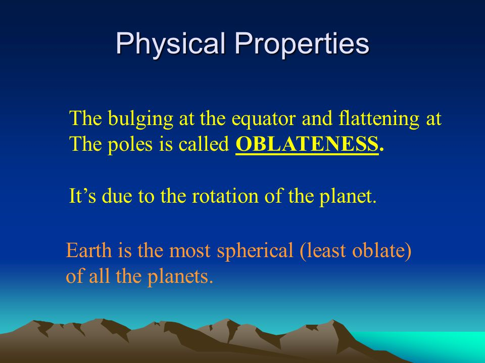 """Physical Properties Diameter: 12,756 km at the equator Why specify """"at the equator""""? Because the polar diameter is only 12,697 km"""