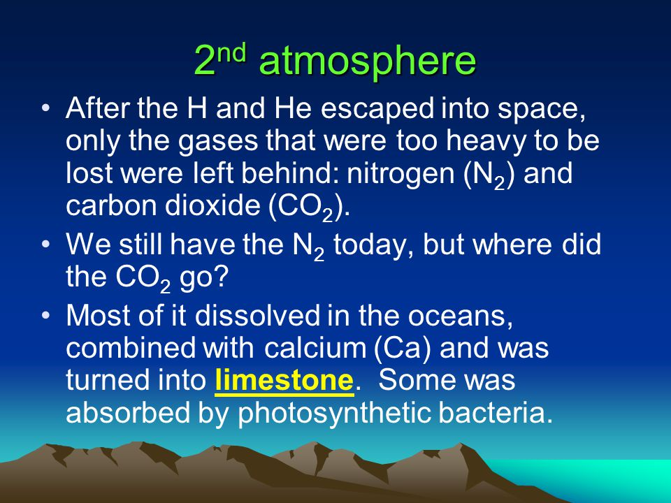Did the atmosphere change? Earth has had 3 atmospheres. The first atmosphere was hydrogen (H) and helium (He) from the original solar nebula. Since th