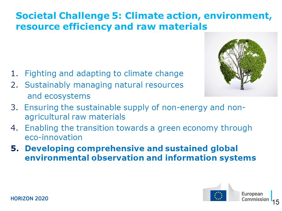 1.Fighting and adapting to climate change 2.Sustainably managing natural resources and ecosystems 3.