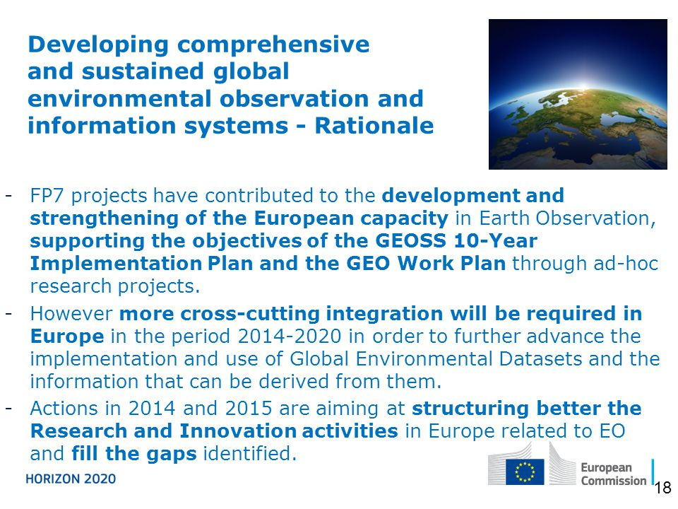 -FP7 projects have contributed to the development and strengthening of the European capacity in Earth Observation, supporting the objectives of the GEOSS 10-Year Implementation Plan and the GEO Work Plan through ad-hoc research projects.