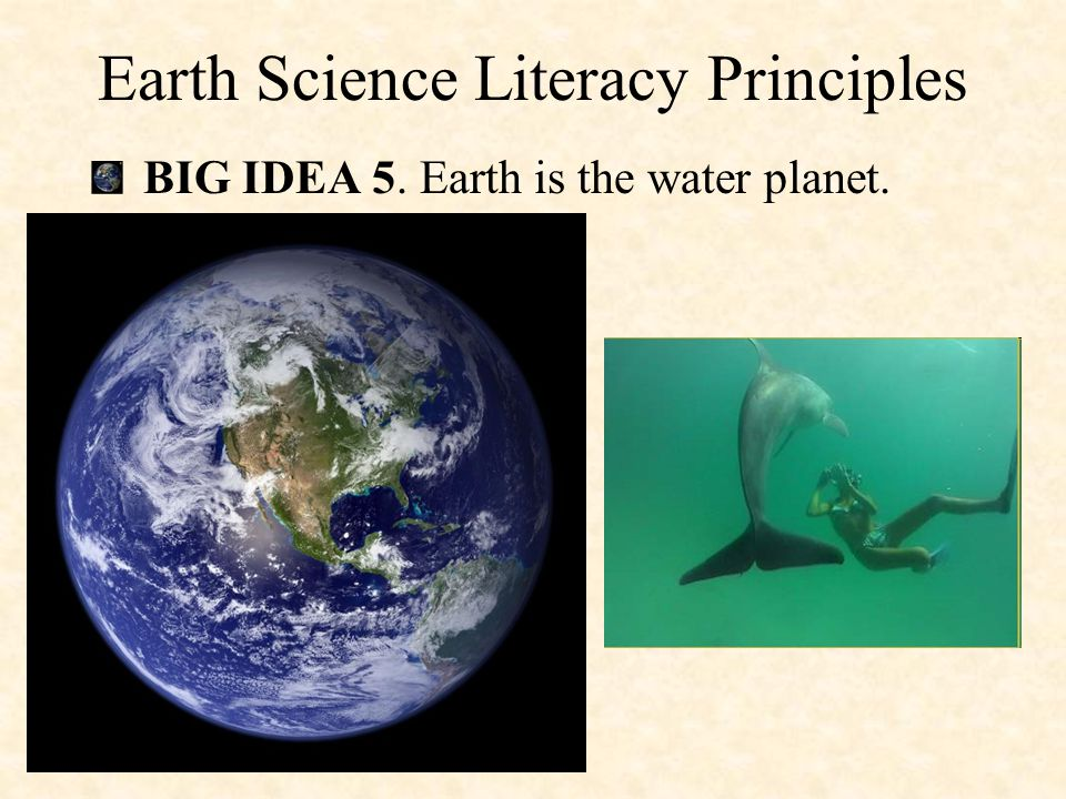 BIG IDEA 4. Earth is continuously changing. Earth Science Literacy Principles