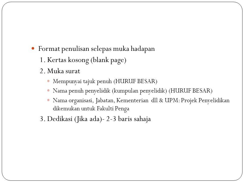 Format penulisan selepas muka hadapan 1.Kertas kosong (blank page) 2.