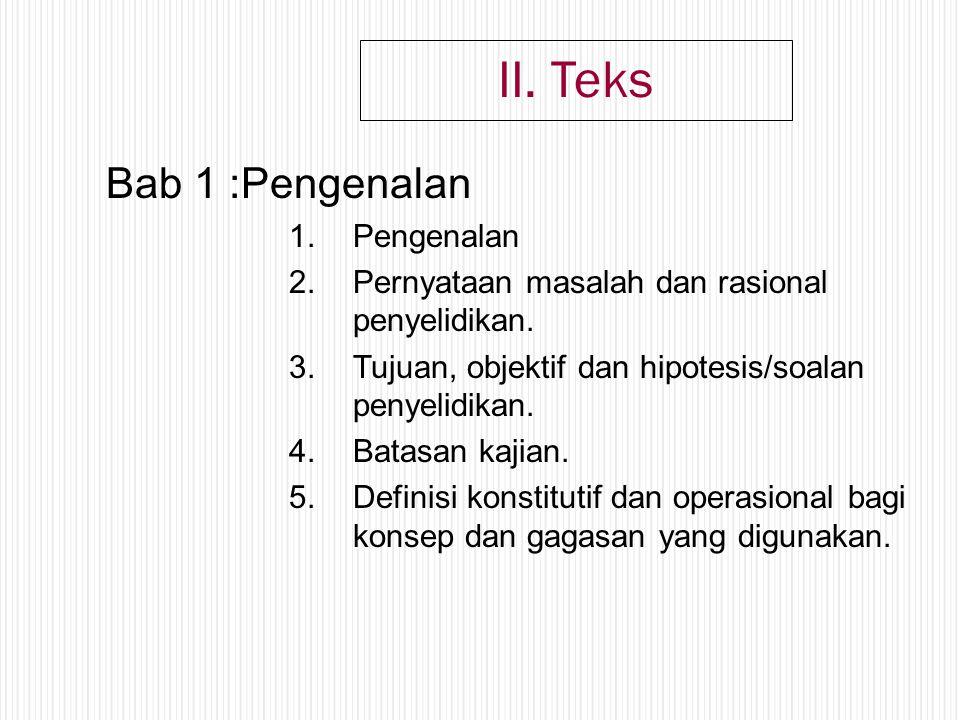 II.Teks Bab 1 :Pengenalan 1.Pengenalan 2.Pernyataan masalah dan rasional penyelidikan.