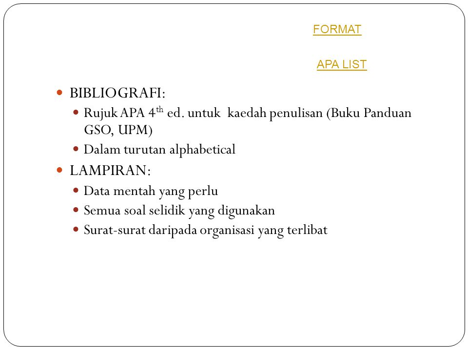 BIBLIOGRAFI: Rujuk APA 4 th ed.