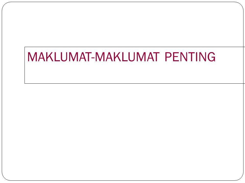 MAKLUMAT-MAKLUMAT PENTING